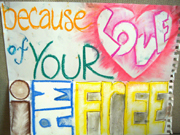 Because of Your Love I Am Free!.   Click to enter image viewer  Use the Save buttons below to save any of the available image sizes to your computer.